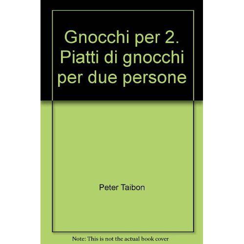 Peter Taibon - Gnocchi per 2. Piatti di gnocchi per due persone - Preis vom 17.06.2021 04:48:08 h