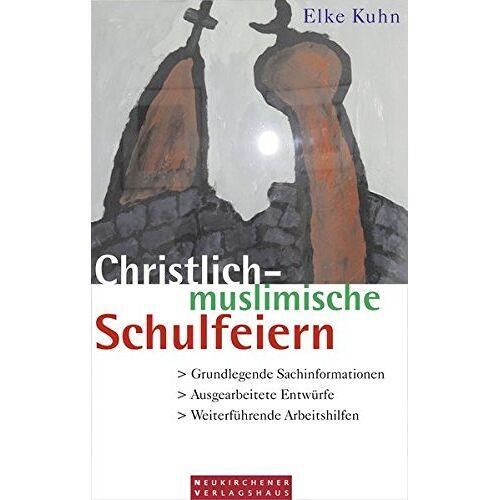 Elke Kuhn - Christlich-muslimische Schulfeiern - Preis vom 19.06.2021 04:48:54 h