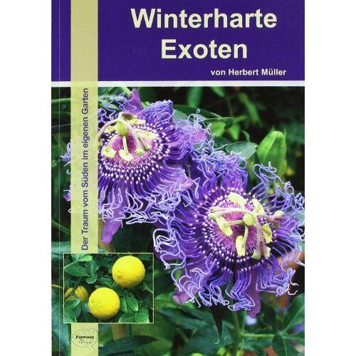Herbert Müller - Winterharte Exoten: Der Traum vom Süden im eigenen Garten - Preis vom 20.06.2021 04:47:58 h