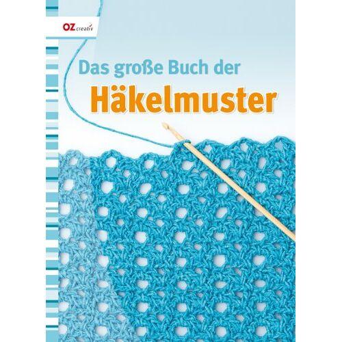 Angelika Klein - Das große Buch der Häkelmuster - Preis vom 18.06.2021 04:47:54 h