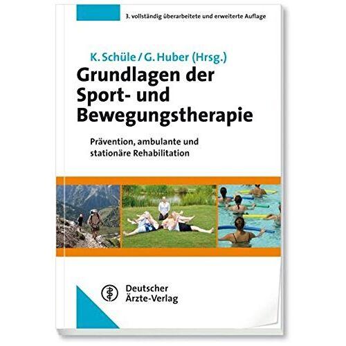 Klaus Schüle - Grundlagen der Sport- und Bewegungstherapie: Prävention, ambulante und stationäre Rehabilitation - Preis vom 11.09.2021 04:59:06 h