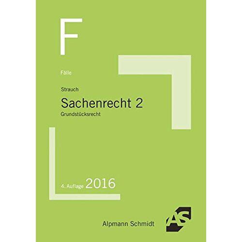 Oliver Strauch - Fälle Sachenrecht 2: Grundstücksrecht - Preis vom 19.06.2021 04:48:54 h