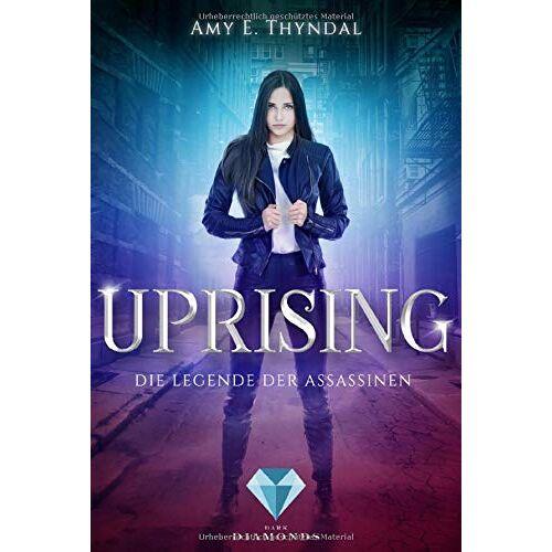 Thyndal, Amy Erin - Uprising (Die Legende der Assassinen 1) - Preis vom 23.07.2021 04:48:01 h