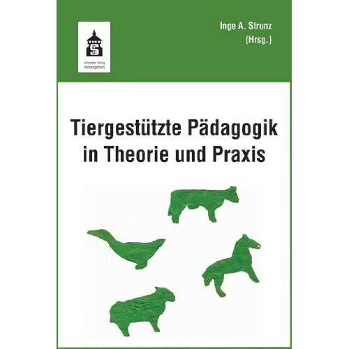 Strunz, Inge Angelika - Tiergestützte Pädagogik in Theorie und Praxis - Preis vom 30.07.2021 04:46:10 h