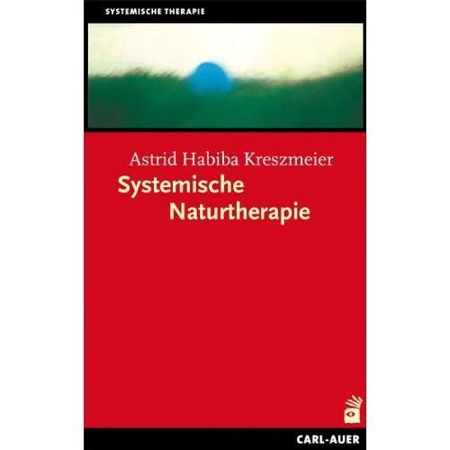 Astrid Habiba Kreszmeier - Systemische Naturtherapie - Preis vom 01.08.2021 04:46:09 h