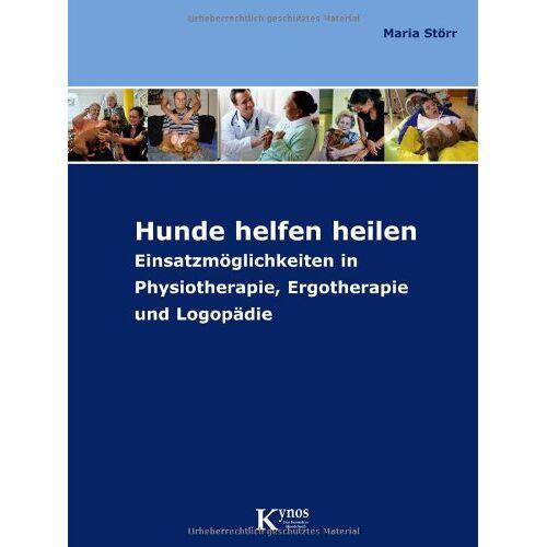 Maria Störr - Hunde helfen heilen: Einsatzmöglichkeiten in Physiotherapie, Ergotherapie und Logopädie - Preis vom 12.10.2021 04:55:55 h