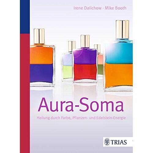 Irene Dalichow - Aura-Soma: Heilung durch Farbe, Pflanzen- und Edelstein-Energie - Preis vom 13.06.2021 04:45:58 h