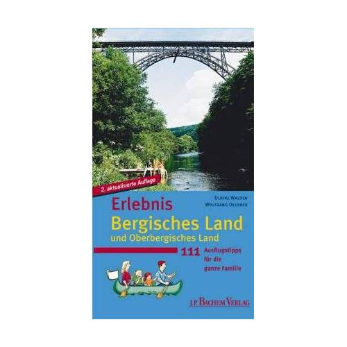Ulrike Walden - Erlebnis Bergisches Land. Unterwegs im Bergischen und Oberbergischen Land mit der ganzen Familie - Preis vom 09.06.2021 04:47:15 h