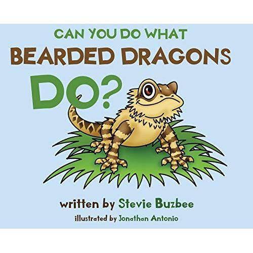 Stevie Buzbee - Can You Do What Bearded Dragons Do? - Preis vom 11.06.2021 04:46:58 h