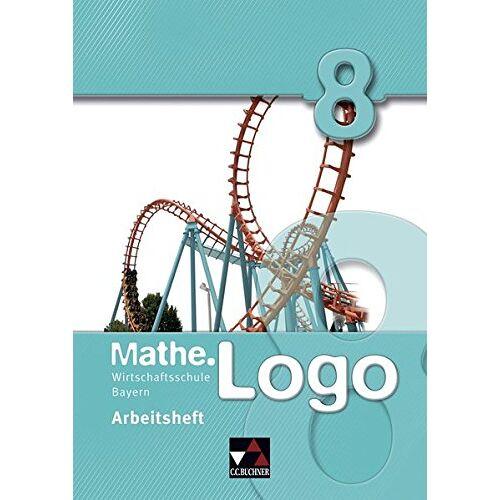 Michael Kleine - Mathe.Logo Wirtschaftsschule Bayern / Mathe.Logo Wirtschaftsschule AH 8 - Preis vom 09.06.2021 04:47:15 h