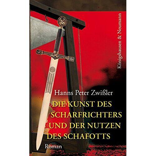 Zwißler, Hanns Peter - Die Kunst des Scharfrichters und der Nutzen des Schafotts - Preis vom 20.06.2021 04:47:58 h