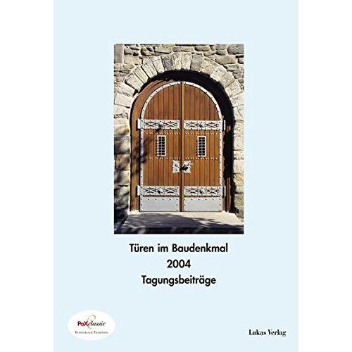 PaX Classic GmbH - Fenster im Baudenkmal / Türen im Baudenkmal 2004: Beiträge der PaXclassic Fachtagung zur denkmal 2004 - Preis vom 19.06.2021 04:48:54 h