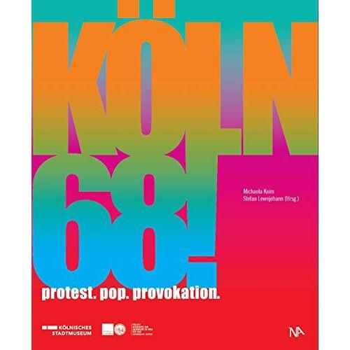 Michaela Keim - Köln 68!: Protest. Pop. Provokation. - Preis vom 15.10.2021 04:56:39 h