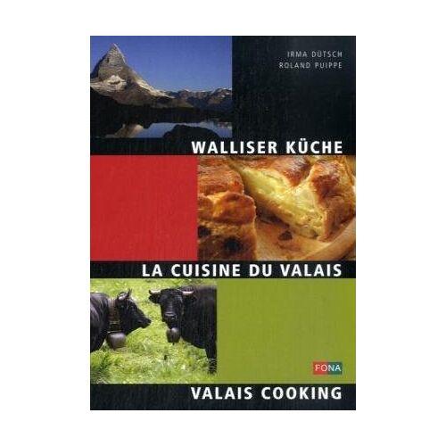 Irma Dütsch - Walliser Küche - La Cuisine du Valais - Wallis Cooking - Preis vom 15.06.2021 04:47:52 h