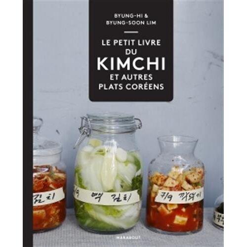 Byung-Hi Lim - Le petit livre du kimchi et autres plats coréens - Preis vom 21.06.2021 04:48:19 h