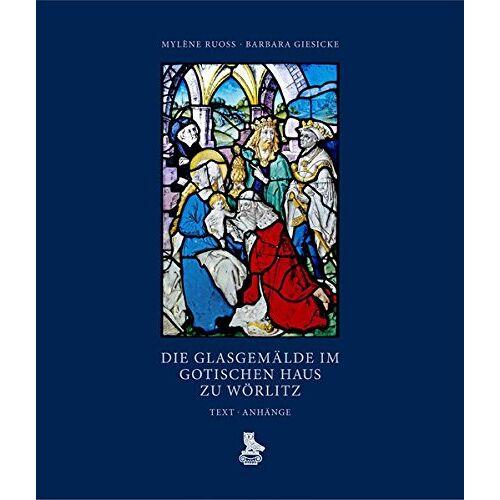 Mylène Ruoss - Die Glasgemälde im Gotischen Haus zu Wörlitz - Preis vom 16.06.2021 04:47:02 h
