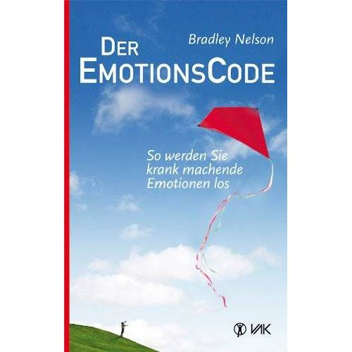 Bradley Nelson - Der Emotionscode: So werden Sie krank machende Emotionen los - Preis vom 18.06.2021 04:47:54 h