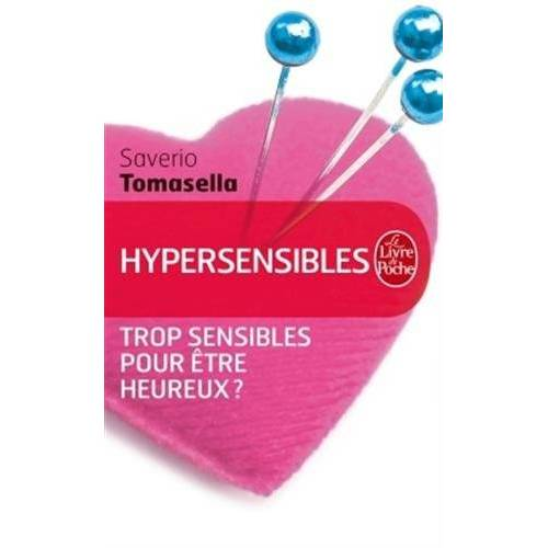 Saverio Tomasella - Hypersensibles : Trop sensibles pour être heureux ? - Preis vom 16.10.2021 04:56:05 h