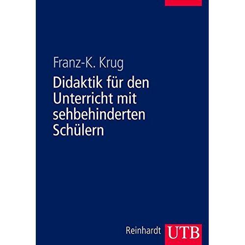 Franz-Karl Krug - Didaktik für den Unterricht mit sehbehinderten Schülern - Preis vom 26.07.2021 04:48:14 h