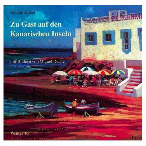 Renate Kissel - Zu Gast auf den Kanarischen Inseln - Preis vom 22.06.2021 04:48:15 h