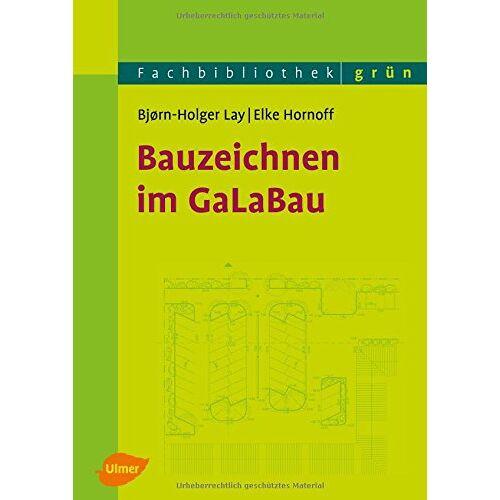 Bjorn-Holger Lay - Bauzeichnen im GaLaBau - Preis vom 20.06.2021 04:47:58 h