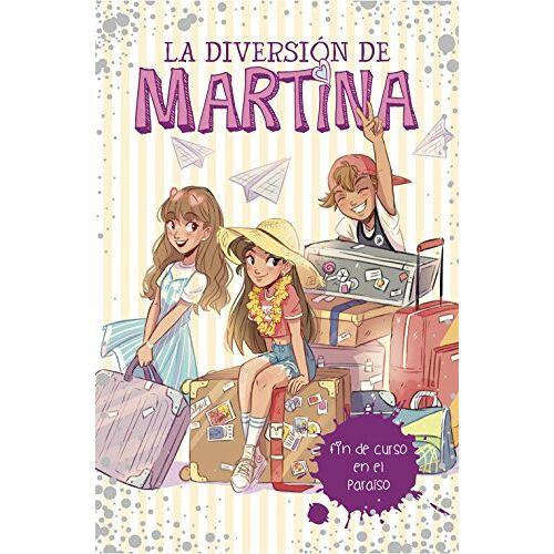 Martina D'Antiochia - La diversión de Martina 4. Fin de curso en el paraíso - Preis vom 14.06.2021 04:47:09 h
