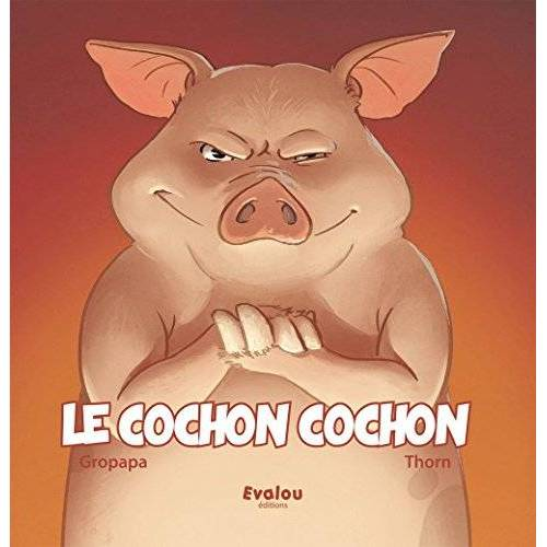 Gropapa Gropapa - Le Cochon Cochon - Preis vom 22.06.2021 04:48:15 h