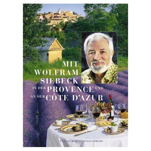 Wolfram Siebeck - Mit Wolfram Siebeck in der Provence und an der Cote d'Azur - Preis vom 11.06.2021 04:46:58 h