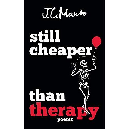 Manto, J. C. - still cheaper than therapy: poems - Preis vom 11.06.2021 04:46:58 h