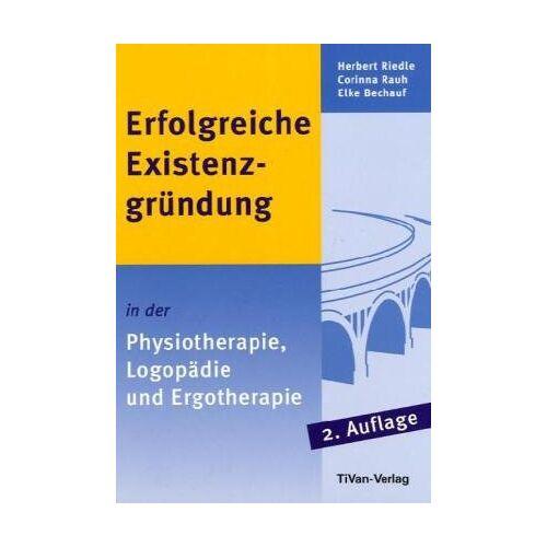 Herbert Riedle - Erfolgreiche Existenzgründung in der Physiotherapie, Logopädie und Ergotherapie - Preis vom 16.06.2021 04:47:02 h