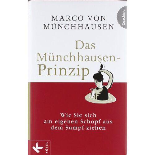 Münchhausen, Marco von - Das Münchhausen-Prinzip: Wie Sie sich am eigenen Schopf aus dem Sumpf ziehen - Preis vom 14.06.2021 04:47:09 h