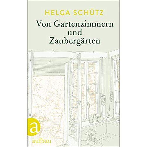 Helga Schütz - Von Gartenzimmern und Zaubergärten - Preis vom 22.06.2021 04:48:15 h