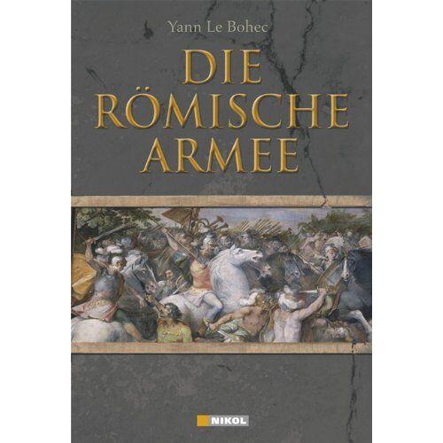 Yann Le Bohec - Die Römische Armee - Preis vom 29.07.2021 04:48:49 h