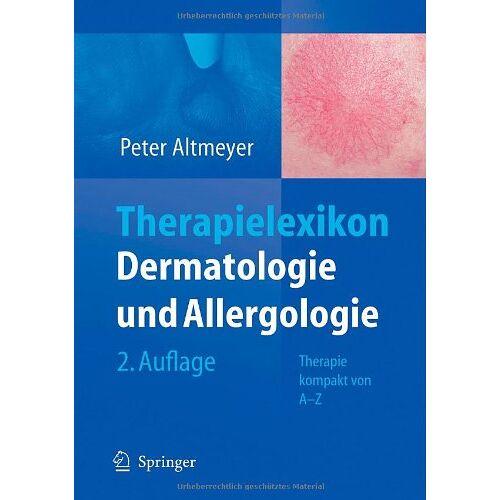 Peter Altmeyer - Therapielexikon Dermatologie und Allergologie: Therapie kompakt von A-Z - Preis vom 30.07.2021 04:46:10 h