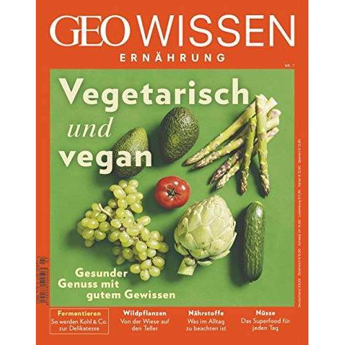 GEO Wissen Ernährung - GEO Wissen Ernährung 7/2019 Vegetarisch und Vegan - Preis vom 11.10.2021 04:51:43 h