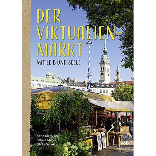 Katja Klementz - Der Viktualienmarkt: Mit Leib und Seele - Preis vom 11.06.2021 04:46:58 h
