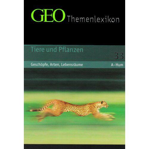 Peter-Matthias Gaede - GEO Themenlexikon 33. Tiere und Pflanzen: Tiere und Pflanzen - Geschöpfe, Arten, Lebensräume: BD 33 - Preis vom 11.06.2021 04:46:58 h
