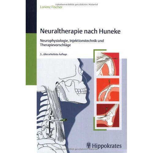 Lorenz Fischer - Neuraltherapie nach Huneke: Neurophysiologie, Injektionstechnik und Therapievorschläge - Preis vom 01.08.2021 04:46:09 h