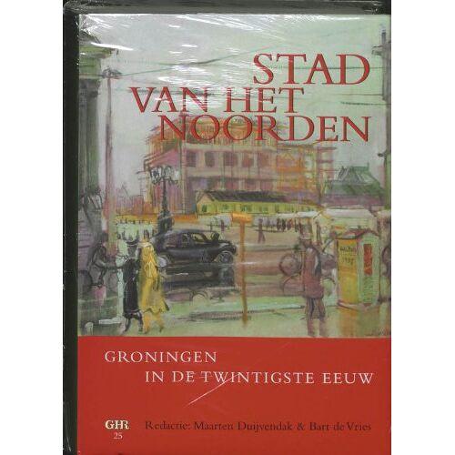 M. Duijvendak - Stad van het Noorden: Groningen in de twintigste eeuw (Groninger historische reeks, Band 25) - Preis vom 09.06.2021 04:47:15 h