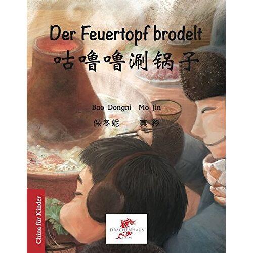 Dongni Bao - Der Feuertopf brodelt: 咕噜噜涮锅子 (China für Kinder) - Preis vom 14.10.2021 04:57:22 h