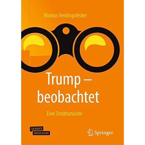 Markus Heidingsfelder - Trump - beobachtet: Eine Struktursuche - Preis vom 13.06.2021 04:45:58 h