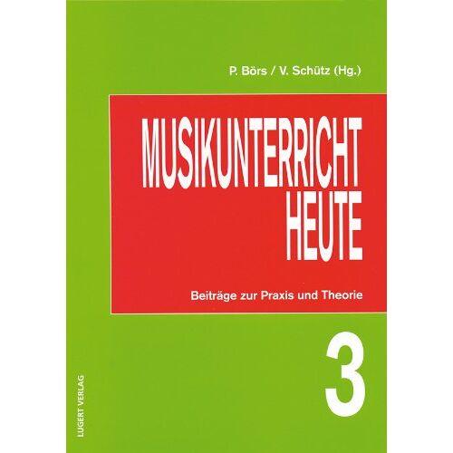 Karin Pilnitz - Musikunterricht heute 3 - Preis vom 16.06.2021 04:47:02 h