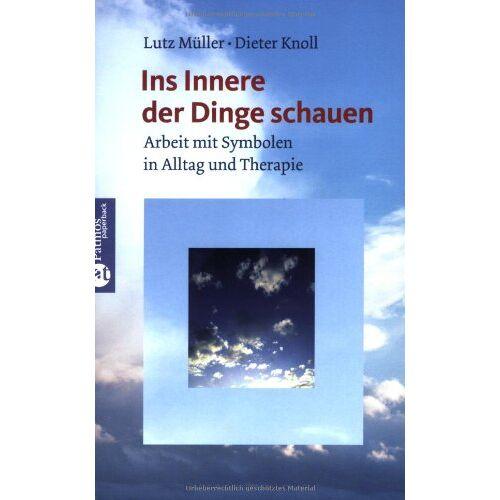 Lutz Müller - Ins innere der Dinge schauen: Arbeit mit Symbolen in Alltag und Therapie - Preis vom 02.08.2021 04:48:42 h