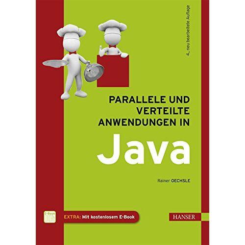 Rainer Oechsle - Parallele und verteilte Anwendungen in Java - Preis vom 15.06.2021 04:47:52 h
