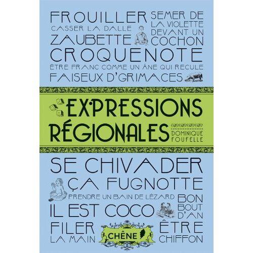 Dominique Foufelle - Expressions régionales - Preis vom 15.06.2021 04:47:52 h