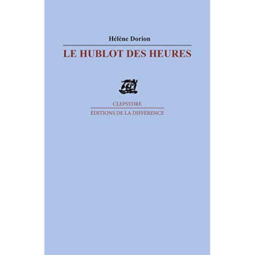 Hélène Dorion - Le hublot des heures - Preis vom 11.06.2021 04:46:58 h