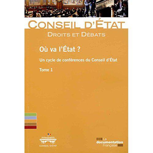 Conseil d'Etat - Où va l'Etat ? Un cycle de conférences du Conseil d'Etat - Tome 1 - Preis vom 26.07.2021 04:48:14 h