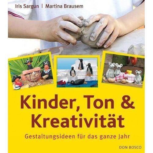 Martina Brausem - Kinder, Ton und Kreativität: Gestaltungsideen für das ganze Jahr - Preis vom 18.10.2021 04:54:15 h