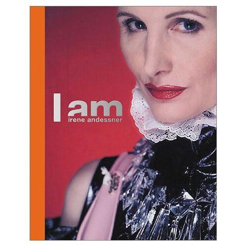 Irene Andessner - Irene Andessner, I am - Preis vom 17.06.2021 04:48:08 h