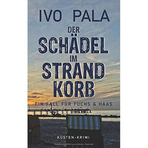 Ivo Pala - Ein Fall für Fuchs & Haas: Der Schädel im Strandkorb - Krimi - Preis vom 23.07.2021 04:48:01 h
